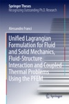 Unified Lagrangian Formulation For Fluid And Solid Mechanics Fluid-Structure Interaction And Coupled Thermal Problems Using The PFEM