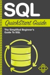 SQL QuickStart Guide The Simplified Beginners Guide To SQL