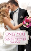 Only You - Denise Grover Swank Cover Art