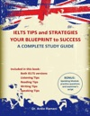 IELTS Tips And Strategies Your Blueprint To Success A Complete Study Guide