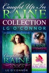 Caught Up In Raine Collection