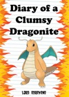 Pokemon Diaries Diary Of A Clumsy Dragonite