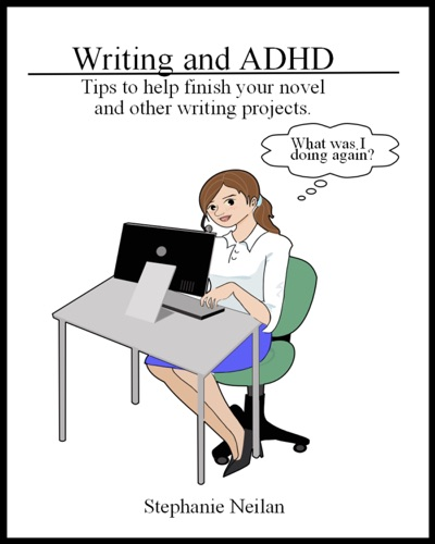 Writing and ADHD Tips to Help Finish Your Novel and Other Writing Projects