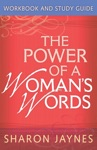 The Power Of A Womans Words Workbook And Study Guide