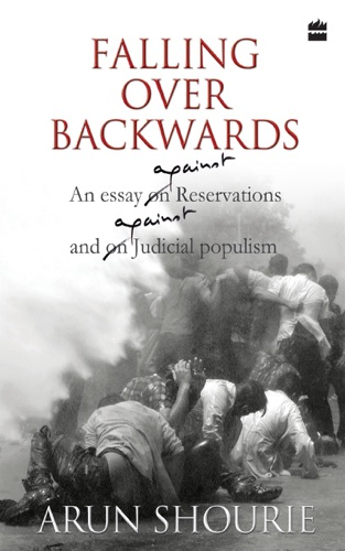 Falling Over Backwards  An Essay Against Reservation And Against Judicial Populism