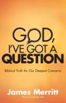 God Ive Got A Question
