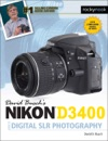 David Buschs Nikon D3400 Guide To Digital SLR Photography