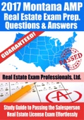 2017 Montana AMP Real Estate Exam Prep Questions, Answers & Explanations: Study Guide to Passing the Salesperson Real Estate License Exam Effortlessly