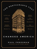 Ten Restaurants That Changed America - Paul Freedman Cover Art
