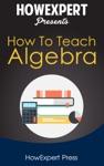 How To Teach Algebra