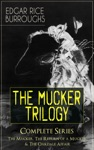 THE MUCKER TRILOGY - Complete Series The Mucker The Return Of A Mucker  The Oakdale Affair