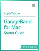 GarageBand for Mac Starter Guide OS X El Capitan