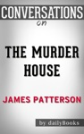 The Murder House A Novel By James Patterson  Conversation Starters