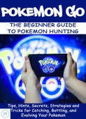 PI - POKEMON GO: The Beginner Guide to Pokemon Hunting  artwork