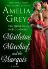 Mistletoe Mischief And The Marquis