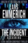 THE INCIDENT Reckoning -- A Sam Jameson Espionage  Suspense Thriller