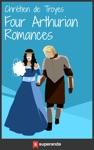 Four Arthurian Romances Illustrated