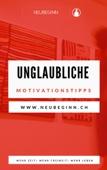 Unglaubliche Motivationstipps