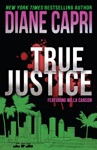 True Justice A Judge Willa Carson Mystery