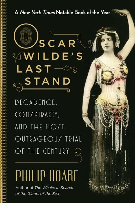 Oscar Wildes Last Stand Philip Hoare Book