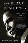 The Black Presidency - Michael Eric Dyson Cover Art