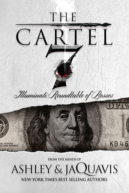 The Cartel 7 Illuminati By Ashley Amp Jaquavis Amp Jaquavis border=