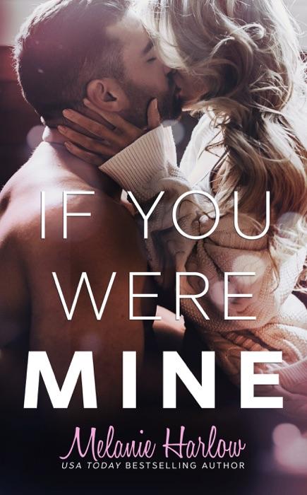 If You Were Mine Melanie Harlow Book