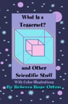 What Is A Tesseract And Other Scientific Stuff
