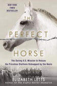The Perfect Horse - Elizabeth Letts Cover Art