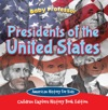 Presidents Of The United States American History For Kids - Children Explore History Book Edition
