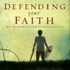 Defending Your Faith (Enhanced Audiobook)