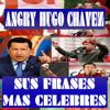 Angry Hugo Chavez, frases celebres Wiki