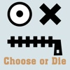 Choose or Die