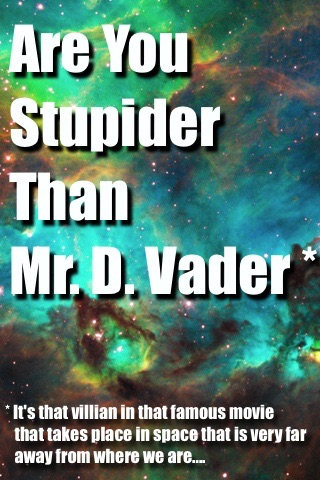 Are you Stupider Than Darth Vader? screenshot 1