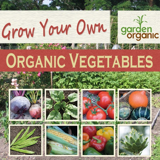 Grow your own organic vegetables with garden organic by s for Grow your own vegetable garden