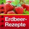 ERDBEER-REZEPTE - Kreative und verführerische Rezept-Ideen rund um die Erdbeere!