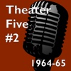 Theater Five 1964-65 #2