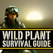 Wild Plant Survival Guide - Double Dog Studios