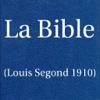 La Bible(Louis Segond 1910) French Bible