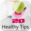 Top 20 Healthy Tips