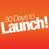 30 Days to Launch!
