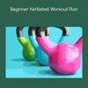 Beginner kettlebell workout plan ubuntu beginner
