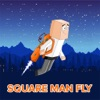 Square Man Fly