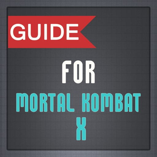 Guide for Mortal Kombat X : Basic Attack,Kombos,Brutalities & Special Moves iOS App