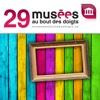 Musées au bout des doigts