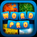 WordAppPro - 4 Pics, 1 Word, What's that word?