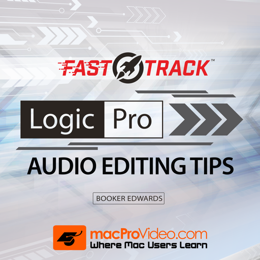 FastTrack™ For Logic Pro Audio Editing Tips