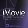 Course For iMovie - Trimming, Titles, Transitions & Trailers - Nonlinear Educating Inc.