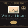 Wild At Heart [by John Eldredge]