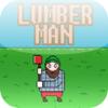Lumber Man Crazy